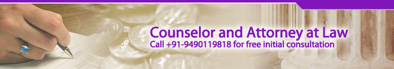 Counselor and Attorney at Law, call +91-9490119818 for free initial consultation
